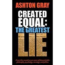 Created Equal: The Greatest Lie (English Edition)