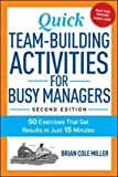 Quick Team-Building Activities for Busy Managers: 50 Exercises That Get Results in Just 15 Minutes by Miller (April 1, 2015) Paperback