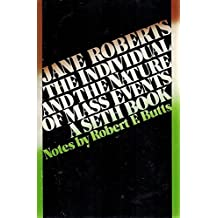 Individual and the Nature of Mass Events by Jane Roberts (1982-03-26)