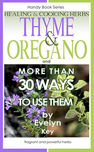 thyme-oregano-healing-and-cooking-herbs-and-more-than-30-ways-to-use-them-handy-book-series-5