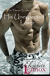 His Unexpected Lover (The Thorpe Brothers Series) (Volume 2) by Elizabeth Lennox (2013-11-20)