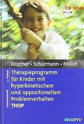 Therapieprogramm für Kinder mit hyperkinetischem und oppositionellem Problemverhalten THOP: Mit CD-ROM (Materialien für die klinische Praxis)