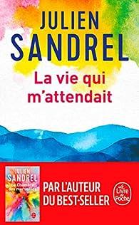 La vie qui m'attendait – Julien Sandrel