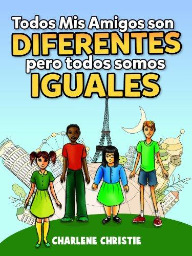 Todos mis Amigos Son Diferentes Pero Todos Somos Iguales par Charlene Christie
