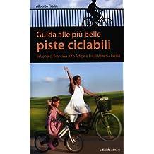 Guida alle più belle piste ciclabili in Veneto, Trentino Alto Adige e Friuli Venezia Giulia