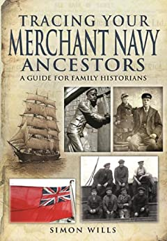 Tracing Your Merchant Navy Ancestors (Family History) by [Wills, Simon]