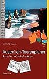 Australien-Tourenplaner: Australien individuell erleben - Christiane Cohnen