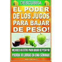 Descubra El Poder de los Jugos Para Bajar de Peso: Mejores Recetas Para Bajar de Peso Ya!, Pierda 10 Libras en Una Semana (Spanish Edition) by Mario Fortunato (2012-12-14)