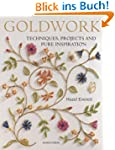 Goldwork: Techniques, Projects and Pu...