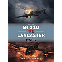 Bf 110 vs Lancaster: 1942-45 (Duel) by Robert Forczyk (2013-06-18)