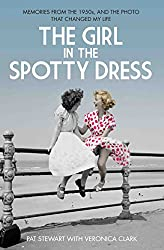 The Girl in the Spotty Dress: Memories from the 1950s, and the Photo That Changed My Life