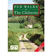 [(Pub Walks in the Chilterns * *)] [Author: Alan Charles] published on (April, 2009)