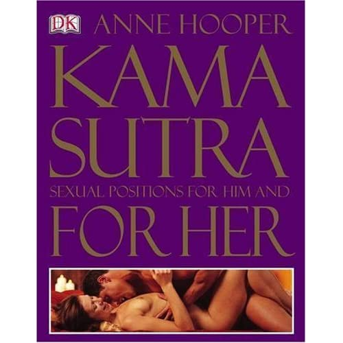 Kama Sutra: Sexual Positions for Him and for Her by Anne J. Hooper (24-Jul-2004) Flexibound