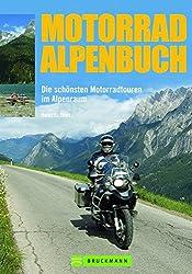 Motorrad Alpenbuch: Die schönsten Motorradtouren im Alpenraum (Motorrad-Reiseführer)