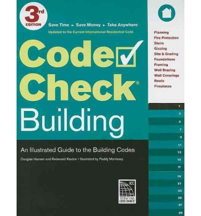 CODE CHECK BUILDING: AN ILLUSTRATED GUIDE TO THE BUILDING CODES By Hansen, Douglas (Author) Spiral on 12-Apr-2011