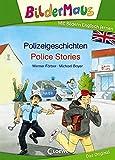 Bildermaus - Mit Bildern Englisch lernen- Polizeigeschichten - Police Stories (BM - Mit Bildern Englisch lernen)