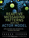 Reactive Enterprise with Actor Model: Applications and Integration in Scala and Akka