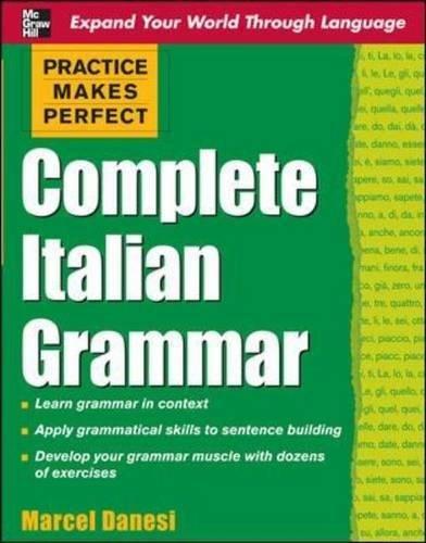 Practice Makes Perfect: Complete Italian Grammar (Practice Makes Perfect Series)