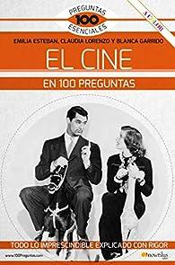 El Cine En 100 Preguntas par  Emilia Esteban Guinea