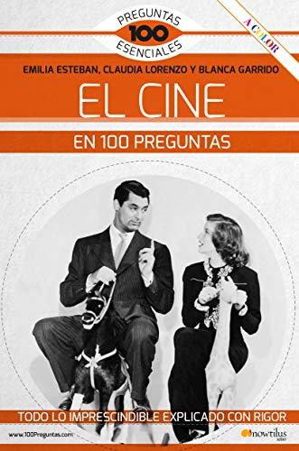 51dH tq8JZL - El Cine En 100 Preguntas (Ediciones Nowtilus) (100 Preguntas esenciales)