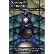 Opening to the Infinite: Human Multidimensional Potential by Ingo Swann (Foreword), Alice Bryant (1-Dec-1997) Paperback