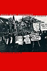 West-Bloc Dissident: A Cold War Memoir: Memoir of an Anti-CIA Activist