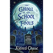 The Ghoul of the School of Fools: A Tale Told in Verse (English Edition)
