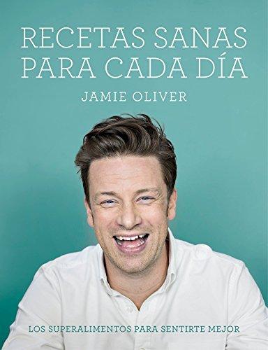 Recetas sanas para cada día: Los superalimentos para sentirte mejor (Sabores) por Jamie Oliver