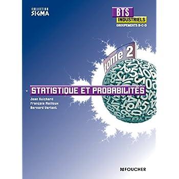 Sigma Statistique et probabilités BTS Industriels Tome 2 groupements B, C et D