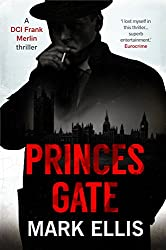 Princes Gate: an enthralling detective novel set in WW2 London (A DCI Frank Merlin novel Book 1)