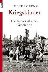 Kriegskinder: Das Schicksal einer Generation