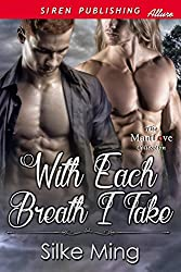 With Each Breath I Take [Sequel to Three Degrees East of Bliss] (Siren Publishing Allure ManLove) (English Edition)
