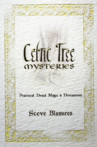 Celtic Tree Mysteries: Practical Druid Magic & Divination: Secrets of the Ogham (Llewellyn's Celtic Wisdom Series) por Stephen Blamires