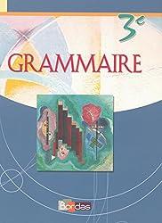 Grammaire 3e • Manuel de l'élève