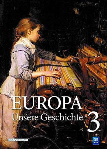 Europa ─ Unsere Geschichte: Band 3