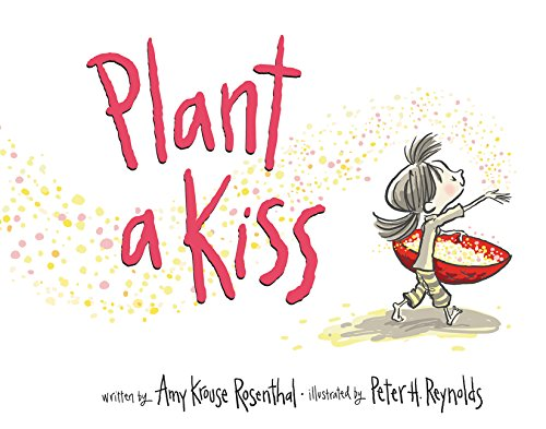 Plant a Kiss Board Book por Amy Krouse Rosenthal