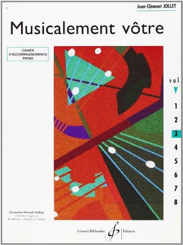Musicalement Votre Volume 3 Accompagnements Professeur par Jollet Jean-Clement