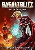 Superhelden (Basaltblitz 4) von Markus Tillmanns