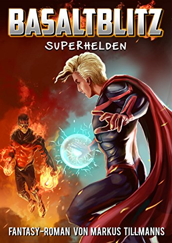 Buchseite und Rezensionen zu 'Superhelden (Basaltblitz 4)' von Markus Tillmanns