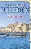 Submariner by Alexander Fullerton (2008-05-01)