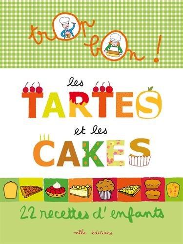 Les tartes et les cakes : 22 recettes d'enfants par Marie-Christine Clément