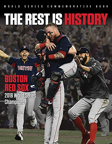 The Rest Is History: Boston Red Sox: 2018 World Series Champions por Triumph Books