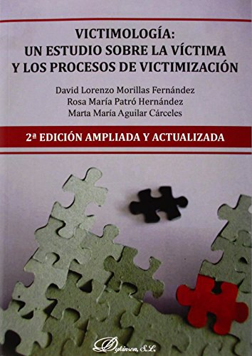 Victimología: un estudio sobre la víctima y los procesos de victimización (2ª ed por Aa.Vv.