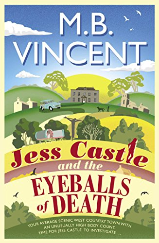 Jess Castle and the Eyeballs of Death by [Vincent, M B]