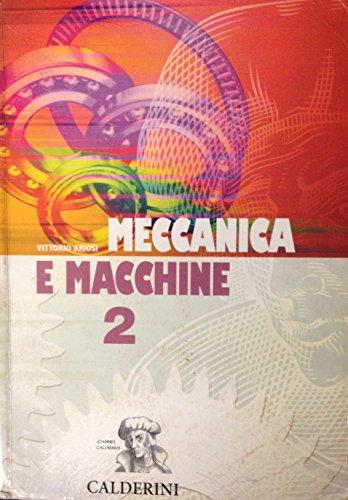 Meccanica e macchine. Per gli Ist. Tecnici industriali: 2