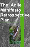The Agile Manifesto Retrospective Plan: Involve YourTeam (Agile Software Developement Book 3) (English Edition)
