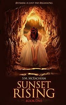Sunset Rising: Book One by [McEachern, S.M. ]