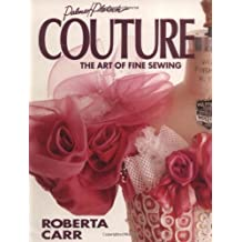 Couture: The Art of Fine Sewing by Roberta C. Carr (1993-05-01)