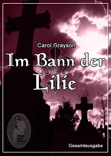 Buchseite und Rezensionen zu 'Im Bann der Lilie (Gesamtausgabe)' von Carol Grayson