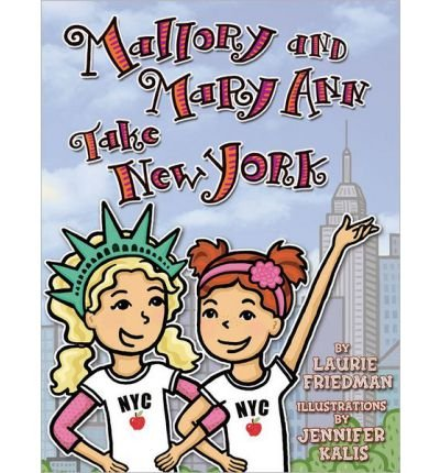 -mallory-and-mary-ann-take-new-york-by-laurie-b-friedman-mar-2013